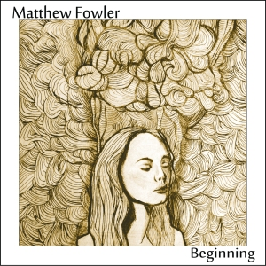 Nineteen-year-old Matthew Fowler's new CD features music he's been writing since age 14.